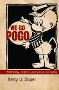 We Go Pogo: Walt Kelly, Politics, and American Satire (Paperback)