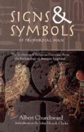 Signs & Symbols of Primordial Man: The Evolution of Religious Doctrines from the Eschatology of the Ancient Egypt... (Paperback)