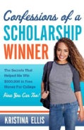 Confessions of a Scholarship Winner: The Secrets That Helped Me Win $500,000 in Free Money for College, How You C... (Paperback)
