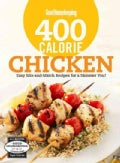 Good Housekeeping 400 Calorie Chicken: Easy Mix-and-Match Recipes for a Skinnier You! (Spiral bound)