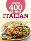 Good Housekeeping 400 Calorie Italian: Easy Mix-and-Match Recipes for a Skinnier You! (Spiral bound)
