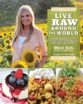 Live Raw Around the World: International Raw Food Recipes for Good Health and Timeless Beauty (Paperback)
