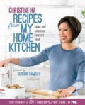 Recipes from My Home Kitchen: Asian and American Comfort Food from the Winner of Masterchef Season 3 on Fox (Hardcover)