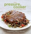 The Pressure Cooker Cookbook (Hardcover)