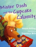 Mister Dash and the Cupcake Calamity (Hardcover)