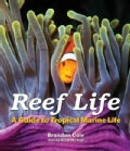 Reef Life: A Guide to Tropical Marine Life (Paperback)