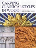 Carving Classical Styles in Wood (Paperback)