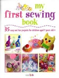 My First Sewing Book: 35 Easy and Fun Projects for Children Age 7 Years Old + (Paperback)