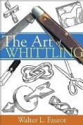 The Art of Whittling (Paperback)