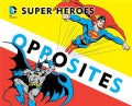 Super Heroes Book of Opposites (Board book)