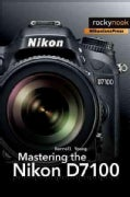 Mastering the Nikon D7100 (Paperback)