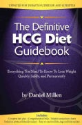 The Definitive HCG Diet Guidebook: Everything You Need to Know to Lose Weight Quickly, Safely, and Permanently (Paperback)