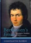 Beethoven&#39;s Eroica: Thematic Studies (Hardcover)