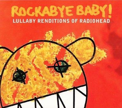 Various - Rockabye Baby! Lullaby Renditions of Radiohead