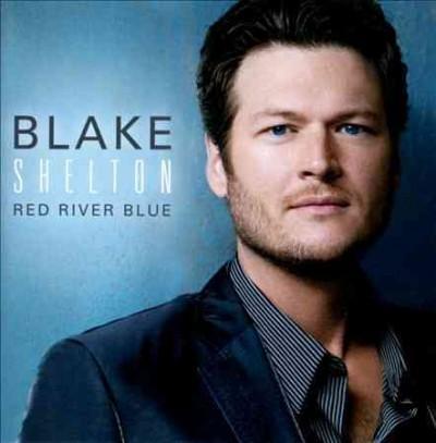 Blake Shelton - Red River Blue