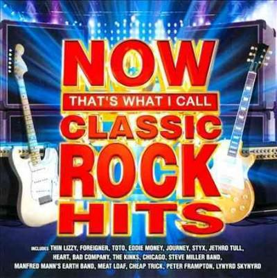 Various - Now That's What I Call Classic Rock Hits