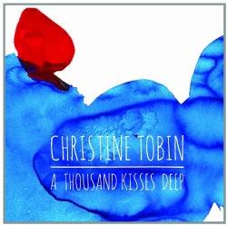 CHRISTINE TOBIN - THOUSAND KISSES DEEP