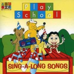 PLAY SCHOOL - SING-A-LONG SONGS