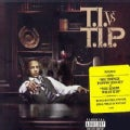 T.I. - T.I Vs. T.I.P (Parental Advisory)