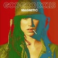 Goo Goo Dolls - Magnetic