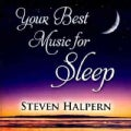 Steven Halpern - Your Best Music for Sleep