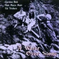 Ed Trickett - A Water Over Stone