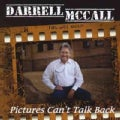 Darrell Mccall - Pictures Can&#39;t Talk Back