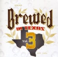 Various - Brewed In Texas Volume 3
