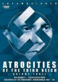 Atrocities of The Third Reich-Volume Three (DVD)