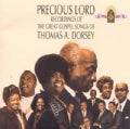 Thomas A. Dorsey - Precious Lord Recordings of The Great Gospel Songs of Thomas A. Dorsey
