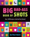 Big Bad-ass Book Of Shots (Paperback)