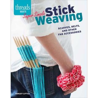 Taunton Press Super Simple Stick Weaving