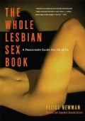 The Whole Lesbian Sex Book: A Passionate Guide For All Of Us (Paperback)