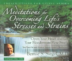 Meditations For Overcoming Life's Stresses And Strains: Open Your Heart and Let Your Bloodstream Flow Freely: Two ... (CD-Audio)