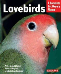Lovebirds: Everything About Purchase, Care, Feeding, and Health (Paperback)