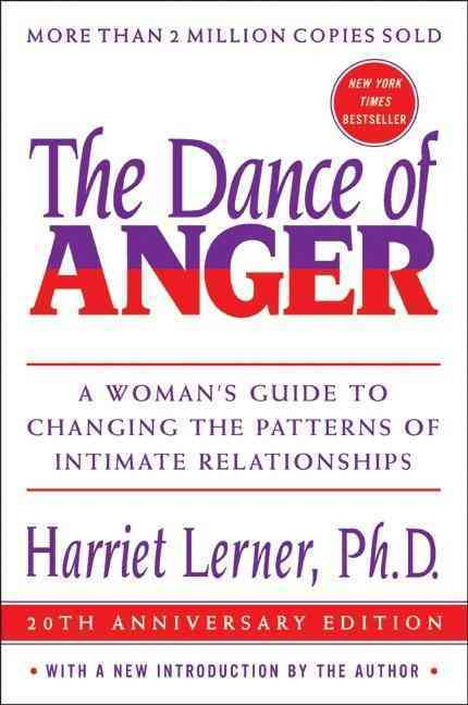The Dance Of Anger: A Womans Guide To Changing The Patterns Of Intimate Relationships (Paperback)