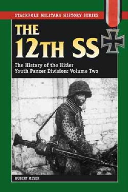 The 12th SS: The History Of The Hitler Youth Panzer Division (Paperback)