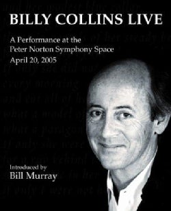 Billy Collins Live: A Performance at the Peter Norton Symphony Space April 20, 2005 (CD-Audio)
