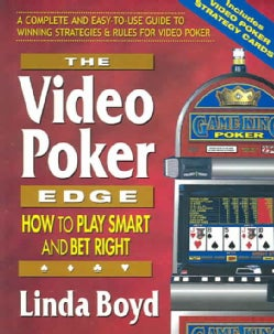 The Video Poker Edge: How to Play Smart and Bet Right (Paperback)