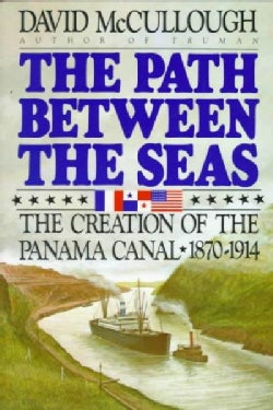 Path Between the Seas: The Creation of the Panama Canal, 1870-1914 (Paperback)