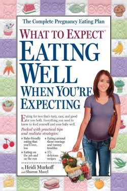 What to Expect Eating Well When You're Expecting (Paperback)