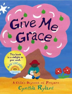 Give Me Grace: A Child's Daybook of Prayers (Board book)