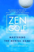 Zen Golf: Mastering the Mental Game (Hardcover)