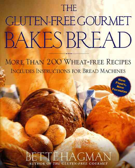 The Gluten-Free Gourmet Bakes Bread: More Than 200 Wheat-Free Recipes (Paperback)