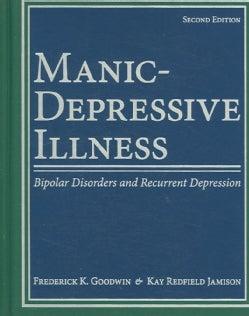 Manic-Depressive Illness: Bipolar Disorders and Recurrent Depression (Hardcover)