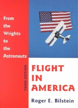Flight in America: From the Wrights to the Astronauts (Paperback)