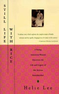 Still Life With Rice: A Young American Woman Discovers the Life and Legacy of Her Korean Grandmother (Paperback)
