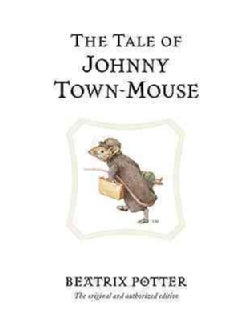 The Tale of Johnny Town-Mouse (Hardcover)