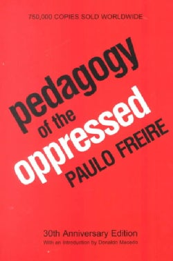 Pedagogy of the Oppressed (Paperback)