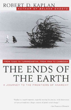 The Ends of the Earth: From Togo to Turkmenistan, from Iran to Cambodia, a Journey to the Frontiers of Anarchy (Paperback)